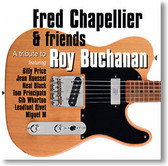 """""""A Tribute To Roy Buchanan"""" blues CD by Fred Chapellier & Friends"""