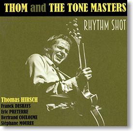 """Rhythm Shot"" blues CD by Thom and The Tone Masters"