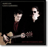 """Ain't No Strangers Here"" blues CD by Alamo Leal & Flavio Guimaraes"