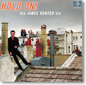 """Hold On!"" blues CD by The James Hunter Six"
