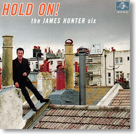 """""""Hold On!"""" blues CD by The James Hunter Six"""