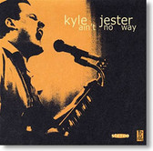 """""""Ain't No Way"""" blues CD by Kyle Jester"""