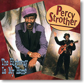 """""""The Highway Is My Home"""" blues CD by Percy Strother"""