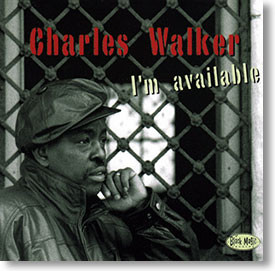 """I'm Available"" blues CD by Charles Walker"