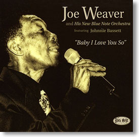 """Baby I Love You So"" blues CD by Joe Weaver"
