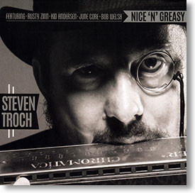"""Nice 'N' Greasy"" blues CD by Steven Troch"