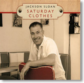 """Saturday Clothes"" blues CD by Jackson Sloan"