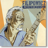 """What Have You Done For Me Lately"" blues CD by Paul Filipowicz"