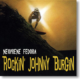 """Neoprene Fedora"" blues CD by Rockin' Johnny Burgin"