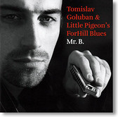 """Mr. B."" blues CD by Tomislav Goluban & Little Pigeon's ForHill Blues"