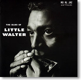 """The Blues of Little Walter"" blues CD by Mo Al Jaz"