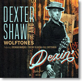 """Dexin'"" blues CD by Dexter Shaw and The Wolftones"