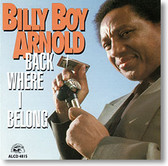 """Back Where I Belong"" blues CD by Billy Boy Arnold"