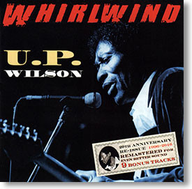 """Whirlwind"" blues CD by U.P. Wilson"