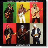"""What's So Funny About Peace, Love And..."" surf CD by Los Straitjackets"