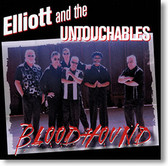 """Bloodhound"" blues CD by Elliott and The Untouchables"