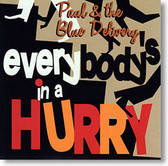 """Everybody's In A Hurry"" blues CD by Paul & The Blue Delivery"