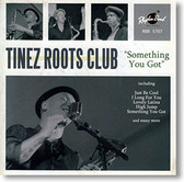 """Something You Got"" blues CD by Tinez Roots Club"