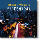 """Blue Central"" blues CD by Robson Fernandes"