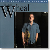 """The Greaseland Sessions"" blues CD by Charles Wheal"