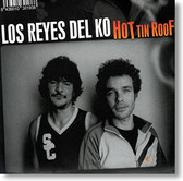 """Hot Tin Roof"" blues CD by Los Reyes Del Ko"