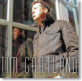 """""""Looking Into The Sun"""" blues CD by Tim Gartland"""
