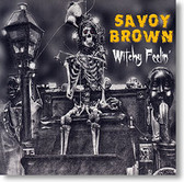 """Witchy Feelin'"" blues CD by Savoy Brown"