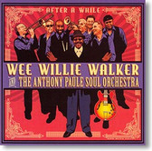 """After A While"" blues CD by Wee Willie Walker & The Anthony Paule Soul Orchestra"