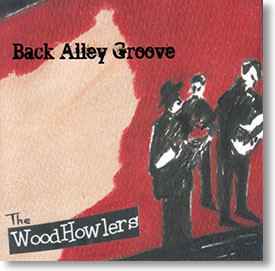 """""""Back Alley Groove"""" blues CD by The WoodHowlers"""