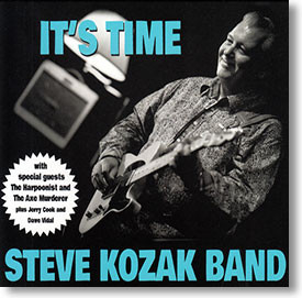"""It's Time"" blues CD by Steve Kozak Band"