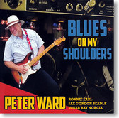 """Blues on My Shoulders"" blues CD by Peter Ward"