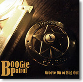 """Groove On or Bug Out"" blues CD by Boogie Patrol"