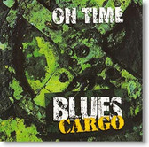 """On Time"" blues CD by Blues Cargo"