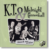 """Knock Me A Kiss"" blues CD by K.T. & Midnight Cannonball"