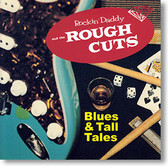"""Blues & Tall Tales"" blues CD by Rockin' Daddy & The Rough Cuts"