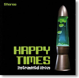 """Instrumental Circus"" surf CD by Happy Times"