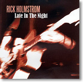 """Late In The Night"" blues CD by Rick Holmstrom"