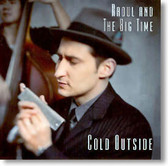 Raoul and The Big Time - Cold Outside