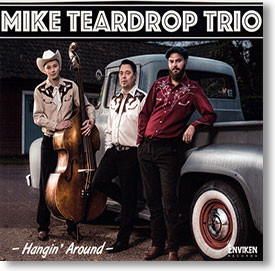 """Hangin' Around"" rockabilly CD by Mike Teardrop Trio"