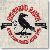 """My Life (Twentieth Anniversary)"" blues CD by Reverend Raven & The Chain Smokin' Altar Boys"