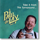 """""""Take It From The Turnaround..."""" blues CD by The Paul deLay Band"""