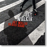 """Jay Walkin'"" blues CD by Jay Willie Blues Band"