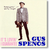 """It's Lovin' I Guarantee"" blues CD by Gus Spenos"