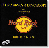 """Live At Hard Rock Cafe"" blues CD by Steve Arvey & Dave Scott"