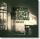 """Walk on In"" blues CD by Richard Van Bergen & Rootbag"