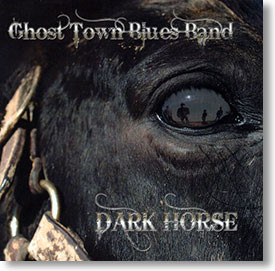"""Dark Horse"" blues CD by Ghost Town Blues Band"