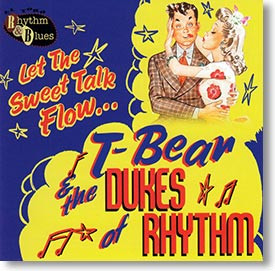 """Let The Sweet Talk Flow..."" blues CD by T-Bear & The Dukes of Rhythm"