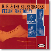 """Feelin' Fine Today"" blues CD by B.B. & The Blues Shacks"