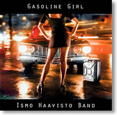 """Gasoline Girl"" blues CD by Ismo Haavisto Band"
