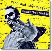 """""""Hammerbeatmatic"""" blues CD by Fred and The Healers"""